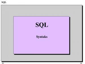 SQL Syntaks SQL Hi A SQL SQL Structured