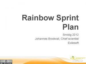 Rainbow Sprint Plan Smidig 2012 Johannes Brodwall Chief