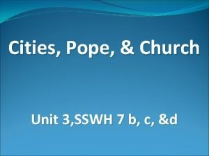 Cities Pope Church Unit 3 SSWH 7 b