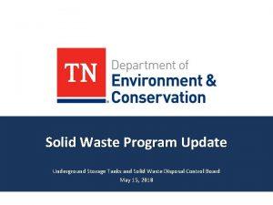 Solid Waste Program Update Underground Storage Tanks and