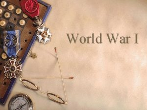 World War I Objectives w Content Differentiate between