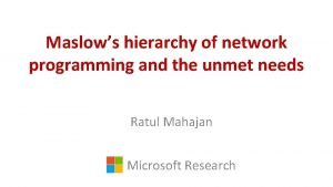 Maslows hierarchy of network programming and the unmet