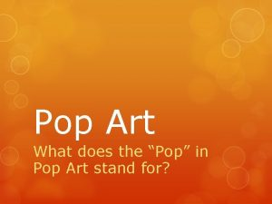 Pop Art What does the Pop in Pop