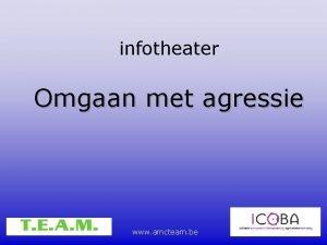 infotheater Omgaan met agressie www amcteam be Structuur
