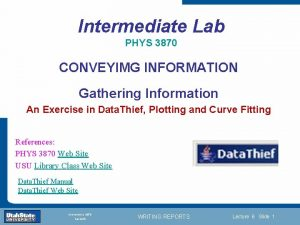 Intermediate Lab PHYS 3870 CONVEYIMG INFORMATION Gathering Information