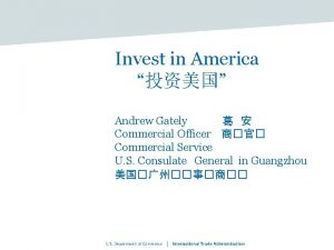 Invest in America Andrew Gately Commercial Officer Commercial