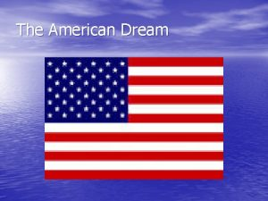 The American Dream Defining your own American Dream