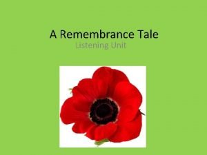 A Remembrance Tale Listening Unit Learning Intentions As