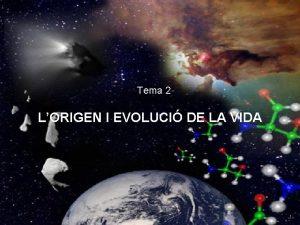 Tema 2 LORIGEN I EVOLUCI DE LA VIDA