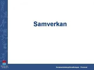 Samverkan Kko Kommunledningsfrvaltningen Personal FORMELL GRUND FR SAMVERKAN