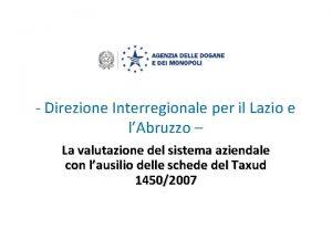 Direzione Interregionale per il Lazio e lAbruzzo La