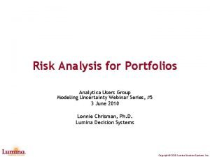 Risk Analysis for Portfolios Analytica Users Group Modeling