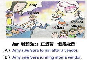 Amy vendor Sara a police officer Amy Sara
