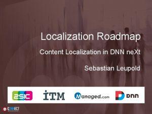 Localization Roadmap Content Localization in DNN ne Xt