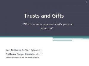 1 Trusts and Gifts Whats mine is mine