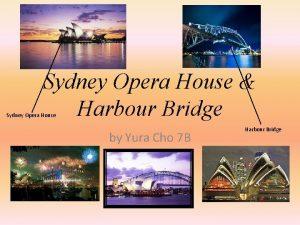 Sydney Opera House Harbour Bridge Sydney Opera House