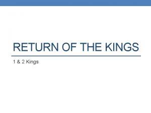 RETURN OF THE KINGS 1 2 Kings The