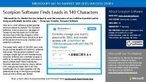 MICROSOFT GOTOMARKET SERVICES SUCCESS STORY Scorpion Software Finds
