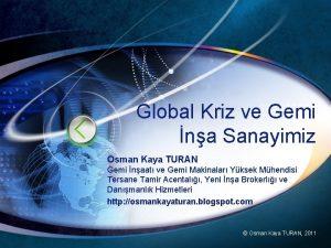 Global Kriz ve Gemi na Sanayimiz Osman Kaya