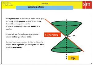 Matemticas 1 Bachillerato Cnicas SUPERFICIE CNICA Una superficie
