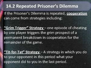 14 2 Repeated Prisoners Dilemma If the Prisoners
