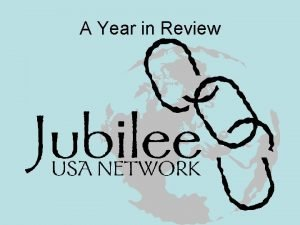 A Year in Review Jubilee Act Introduced Introduced