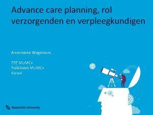 Advance care planning rol verzorgenden en verpleegkundigen Annemieke
