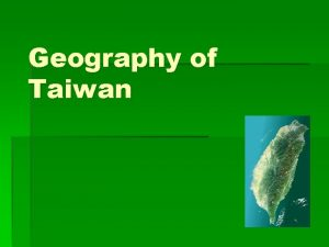 Geography of Taiwan The Mountains in Taiwan Talking