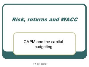 Risk returns and WACC CAPM and the capital