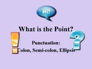 What is the Point Punctuation Colon Semicolon Ellipsis