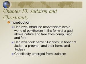 Chapter 10 Judaism and Christianity Introduction Hebrews introduce
