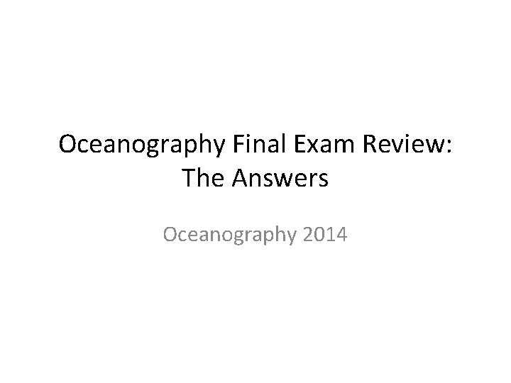 Oceanography Final Exam Review The Answers Oceanography 2014