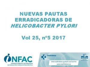 NUEVAS PAUTAS ERRADICADORAS DE HELICOBACTER PYLORI Vol 25