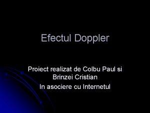 Efectul Doppler Proiect realizat de Colbu Paul si