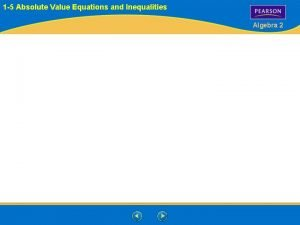 1 5 Absolute Value Equations and Inequalities Algebra
