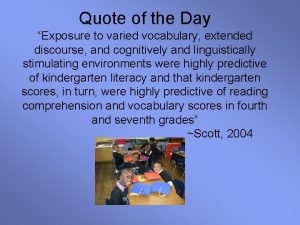 Quote of the Day Exposure to varied vocabulary