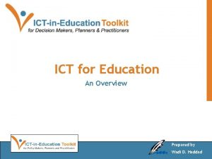 ICT for Education An Overview Prepared by Wadi