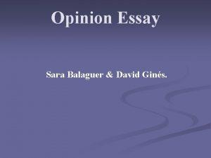 Opinion Essay Sara Balaguer David Gins Opinion Essay