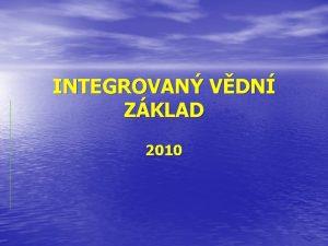 INTEGROVAN VDN ZKLAD 2010 ZEM A VESMR Vznik