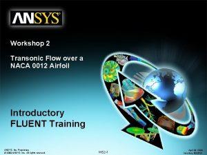 Workshop 2 Transonic Flow over a NACA 0012