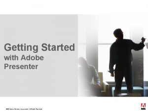 Getting Started with Adobe Presenter 2006 Adobe Systems