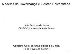 Modelos de Governana e Gesto Universitria Jlio Pedrosa