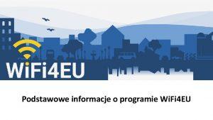 Podstawowe informacje o programie Wi Fi 4 EU