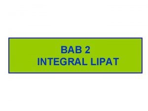 BAB 2 INTEGRAL LIPAT 2 1 Integral Lipat
