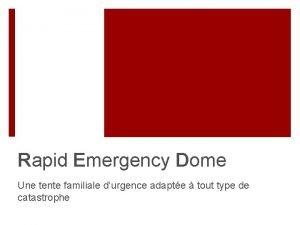 Rapid Emergency Dome Une tente familiale durgence adapte