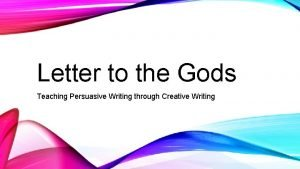 Letter to the Gods Teaching Persuasive Writing through
