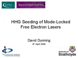 HHG Seeding of ModeLocked Free Electron Lasers David