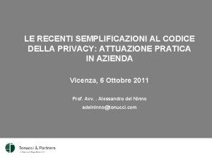 LE RECENTI SEMPLIFICAZIONI AL CODICE DELLA PRIVACY ATTUAZIONE