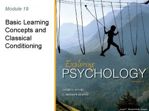 Module 19 Basic Learning Concepts and Classical Conditioning
