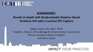 HARMONEE Results Indepth with Bioabsorbable PolymerBased Sirolimus DES